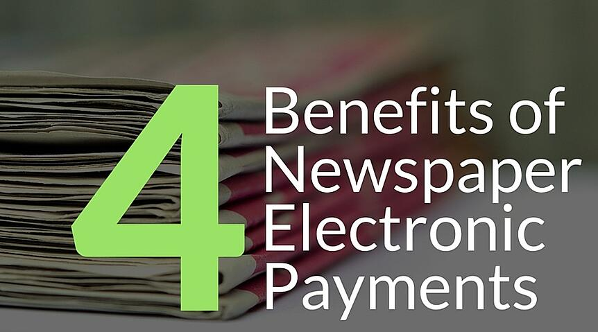 4 Benefits of Newspaper Electronic Payments