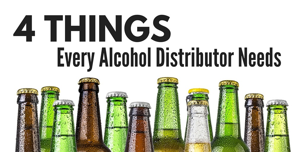 4 Things Every Alcohol Distributor Needs