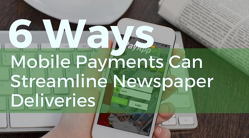 6_Ways_Mobile_Payments_Can_Streamline_Newspaper_Deliveries.jpg