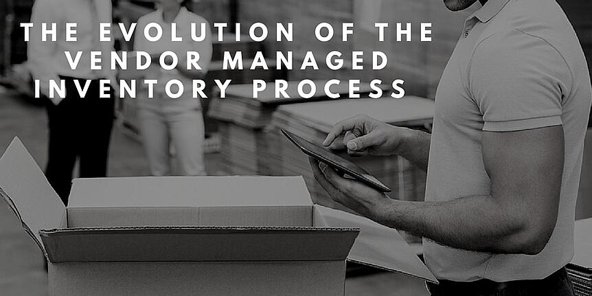The Evolution of the Vendor Managed Inventory Process (VMI)