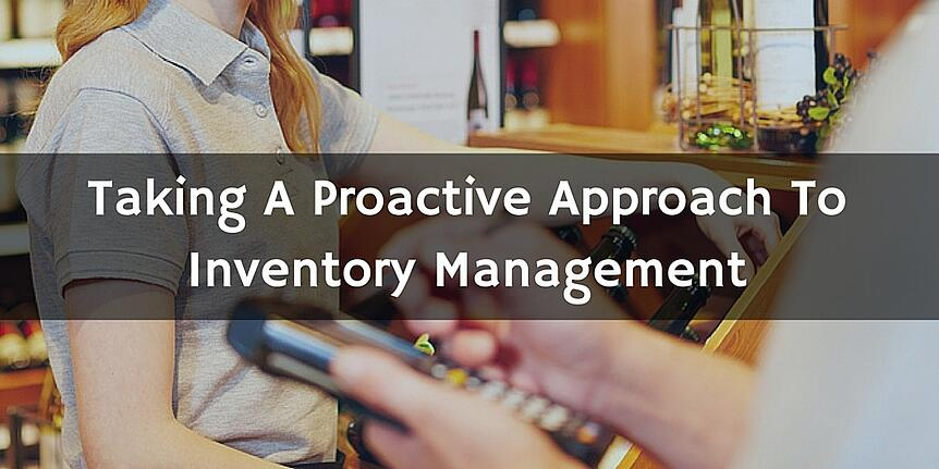 Taking A Proactive Approach To Inventory Management