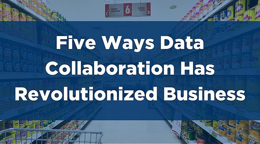 Five Ways Data Collaboration Has Revolutionized Business