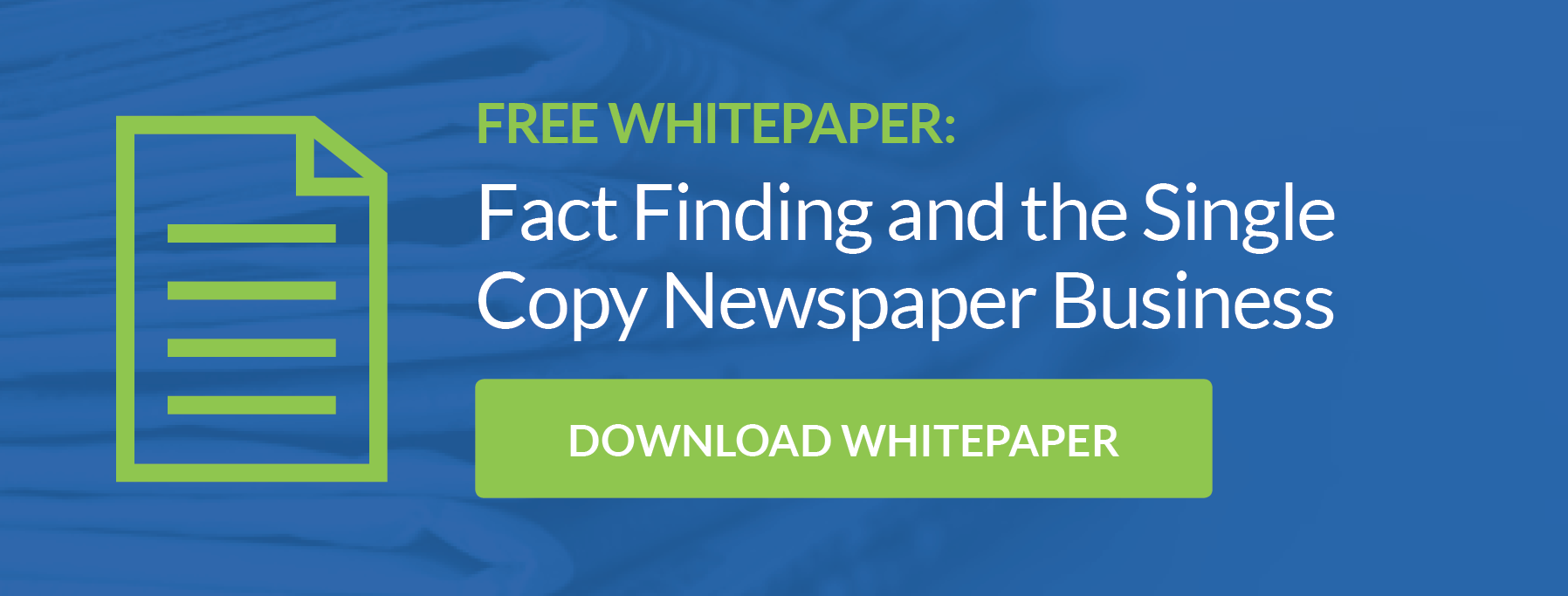 Fact finding and the Single Copy Newspaper Business